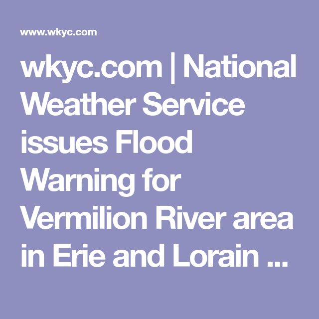 wkyc.com | National Weather Service issues Flood Warning for Vermilion River area in Erie and Lorain Counties