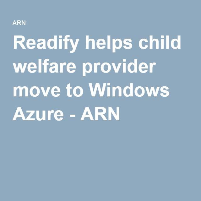 Readify helps child welfare provider move to Windows Azure - ARN