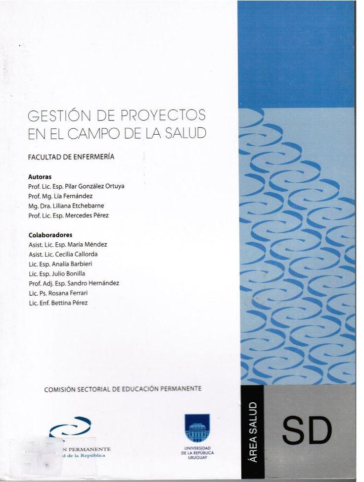 González Ortuya P, Fernández L, Etchebarne L, Pérez M. Gestión de proyectos en el campo de la salud. Montevideo: CSEP-UdelaR; 2012.