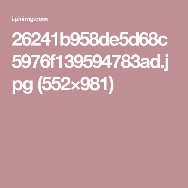 26241b958de5d68c5976f139594783ad.jpg (552×981)