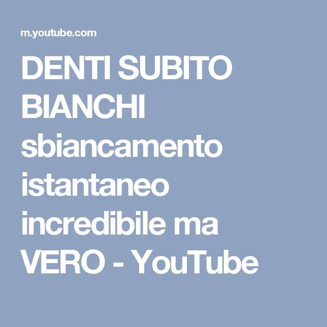 DENTI SUBITO BIANCHI sbiancamento istantaneo incredibile ma VERO - YouTube