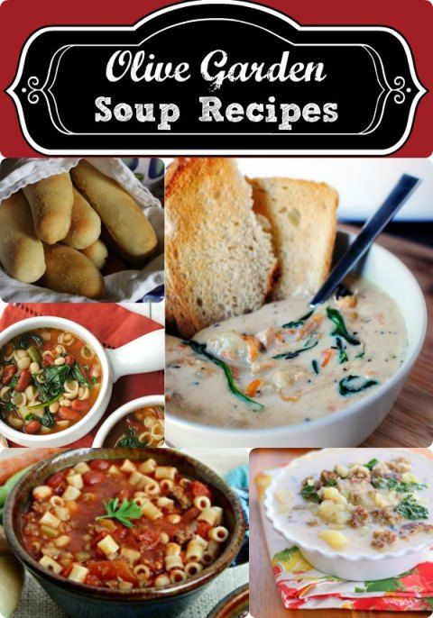 Olive Garden Soup Recipes Olive Garden Soups Olive Gardens And Bread Stick