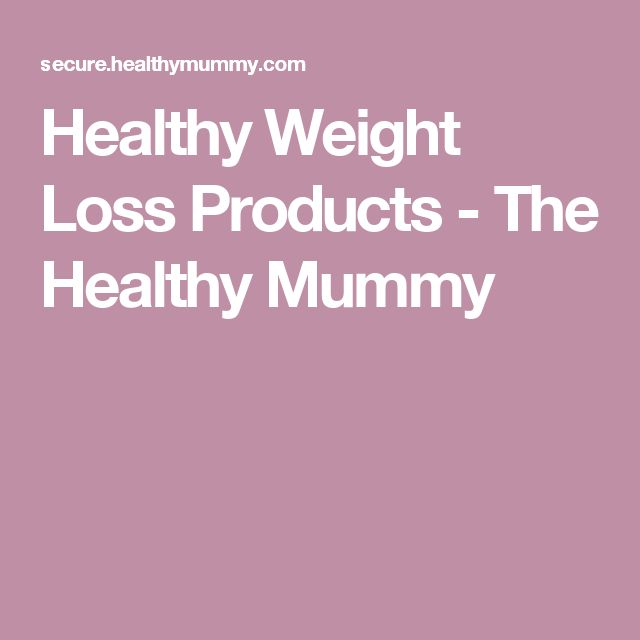 Healthy Weight Loss Products - The Healthy Mummy