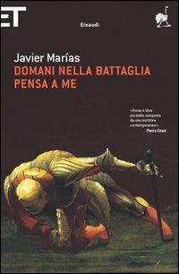 Domani nella battaglia pensa a me - Javier Marías - 644 recensioni su Anobii