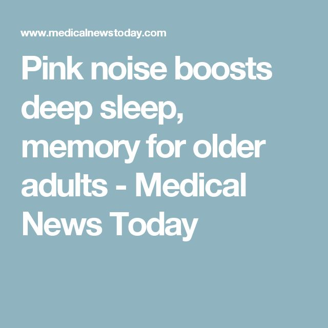 Pink noise boosts deep sleep, memory for older adults - Medical News Today