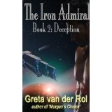The Iron Admiral: Deception (Kindle Edition)By Greta van der Rol