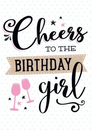Cheers to the birthday girl. Trendy verjaardagskaart, verkrijgbaar bij #kaartje2go voor €1,89