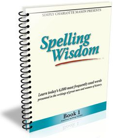 Spelling Wisdom Book 1 I like the method for teaching spelling in this book. Probably wouldn't purchase the book, but would use the method with copywork taken from McGuffey Readers, Scripture, and Read-Alouds