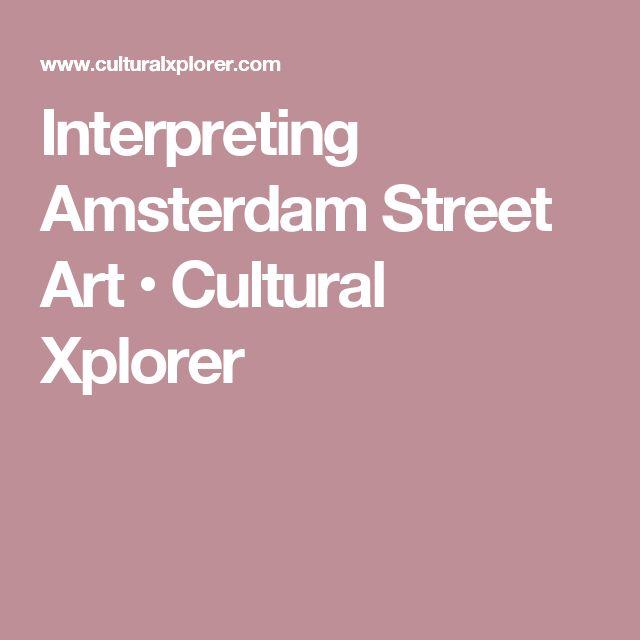 Interpreting Amsterdam Street Art • Cultural Xplorer