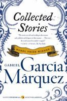 Collected stories / Gabriel García Márquez ; translated from the Spanish by Gregory Rabassa and J.S. Bernstein.