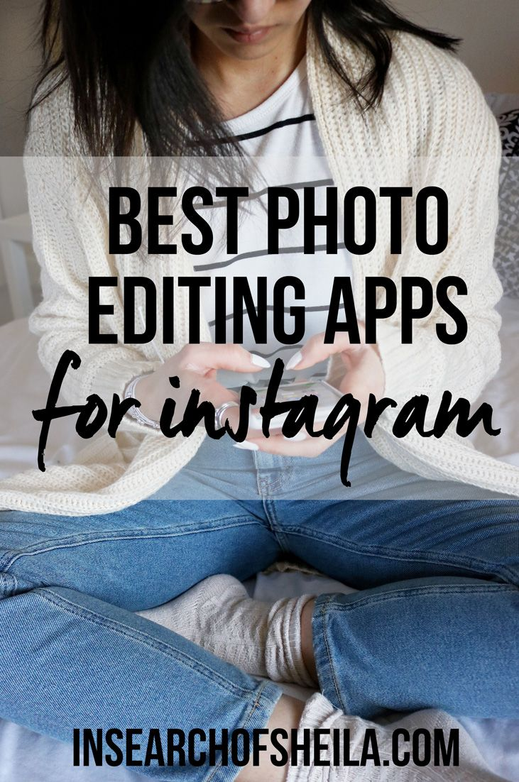 best photo editing apps for Instagram, best photo editors, how to grow your Instagram following, blogging tips Instagram tips