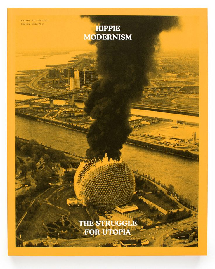 Hippie Modernism: The Struggle for Utopia. The burning ball - is the geodesic dome in Montreal.