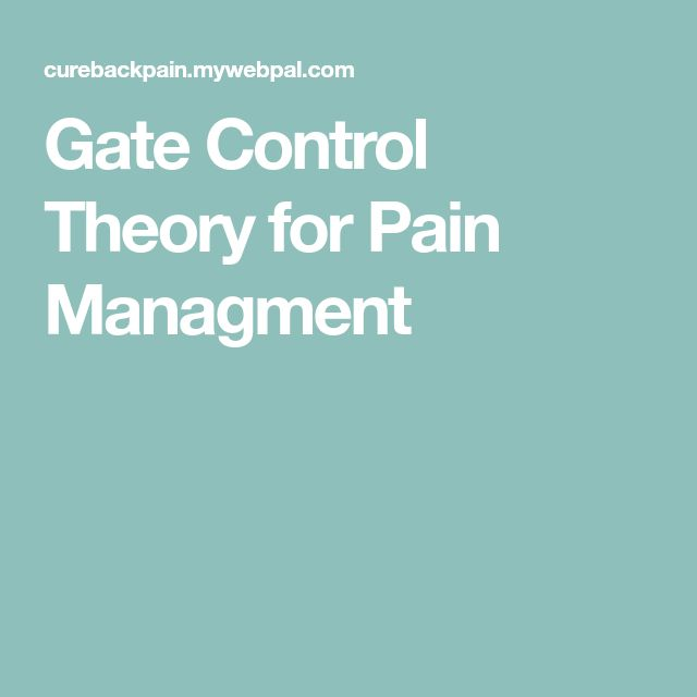 Gate Control Theory for Pain Managment