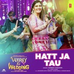 Hatt Ja Tau - Veerey Ki Wedding (Sunidhi Chauhan) Mp3 Song Download