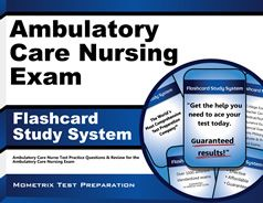 You can succeed on the Ambulatory Care Nurse Test by learning critical concepts on the test so that you are prepared for as many questions as possible.