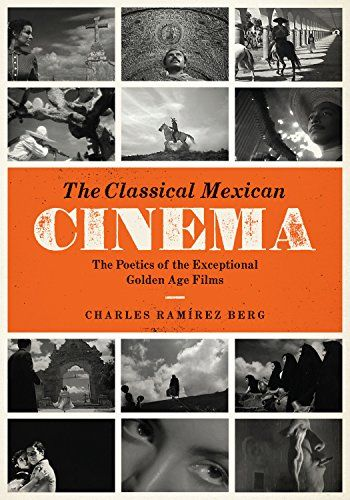 The Classical Mexican Cinema: The Poetics of the Exceptional Golden Age Films (Texas Film and Media Studies) by Charles Ramírez Berg http://www.amazon.com/dp/B00ZY71CJW/ref=cm_sw_r_pi_dp_6G0Owb145WT0M