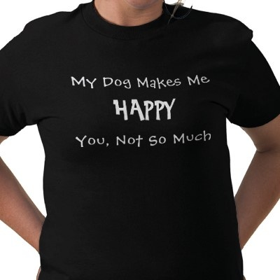 My Dog Makes Me Happy T Shirt from http://www.zazzle.com/my+dog+makes+me+happy+tshirts