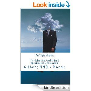 Amazon.com: The Triptych Papers: Lectures on Post-Colonialism, Creolisation & the Epistemologies of Displacement eBook: Gilbert NMO-Morris: Kindle Store