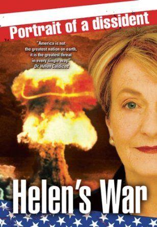 Helen's War - Dr Helen Caldicott, firebrand anti-nuclear campaigner, celebrated…