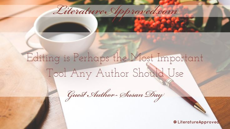 Editing is Perhaps the Most Important Tool Any Author Should Use- Guest Post From Author Susan Day