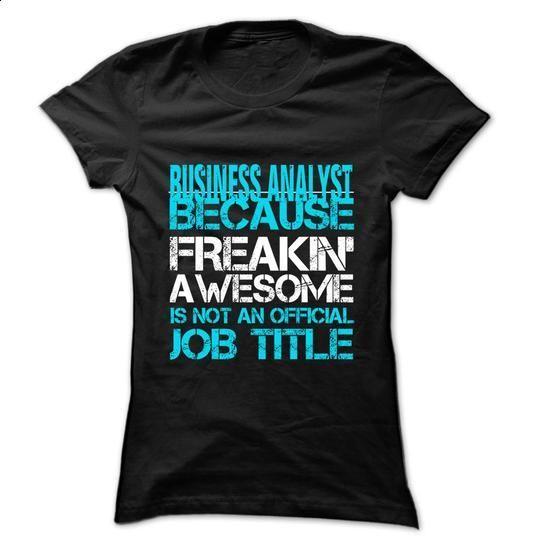 Business Analyst ... Job Title- 999 Cool Job Shirt ! - #womens #t shirt printer…