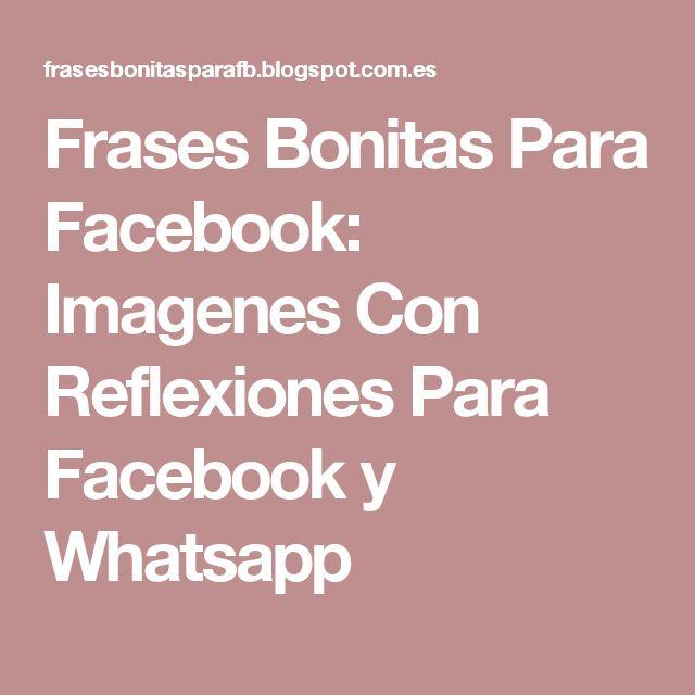 Frases Bonitas Para Facebook: Imagenes Con Reflexiones Para Facebook y Whatsapp