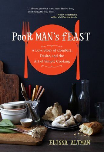 Poor Man's Feast: A Love Story of Comfort, Desire, and the Art of Simple Cooking by Elissa Altman, http://www.amazon.com/dp/B00AB12U9W/ref=cm_sw_r_pi_dp_x9cAub0BZN45B