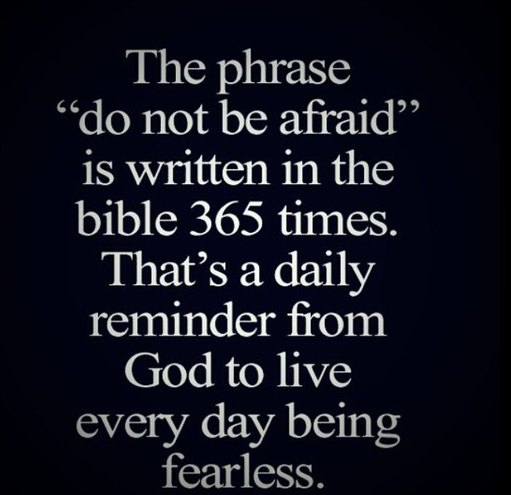 I'm not sure that number is true but the message of living life without fear from man because God has he power. Man can kill your body but only God can save your soul. God gave you life to be lived joyfully.