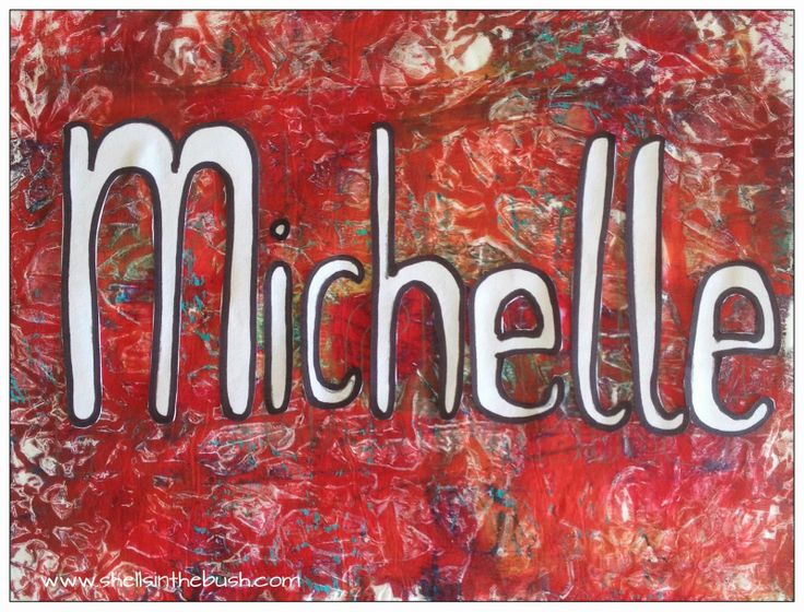 Michelle Reynolds - Documented Life Project - Week 14 - Write your name and embellish it. Gelli Print background.