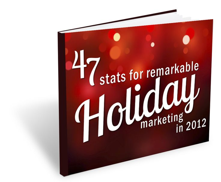 47 Stats for Remarkable Holiday #Marketing in 2012 | Free #ebook