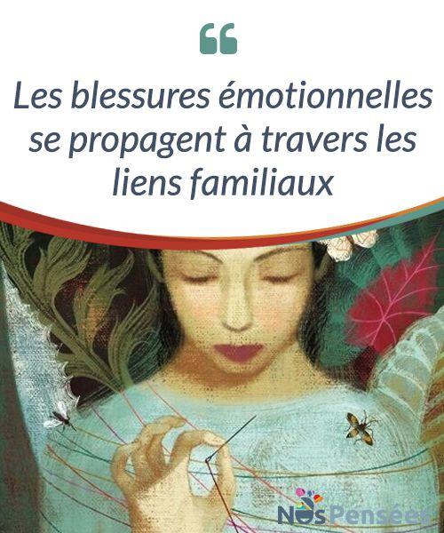 Les blessures émotionnelles se propagent à travers les liens familiaux   Les blessures #émotionnelles se propagent à travers les liens #familiaux de manière quasiment #inéluctable.  #Psychologie