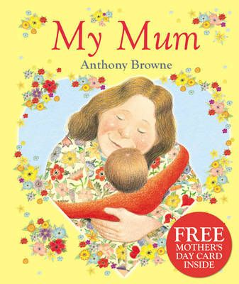 """""""She's nice, my mum...My mum's a fantastic cook, and a brilliant juggler. She's a great painter,and the strongest woman in the world! She's really nice, my mum."""" The perfect book for all mums! A brilliant follow-up to the bestselling My Dad, now published as a delightful mini hardback, perfect as a gift, and with a free Mother's Day card!"""