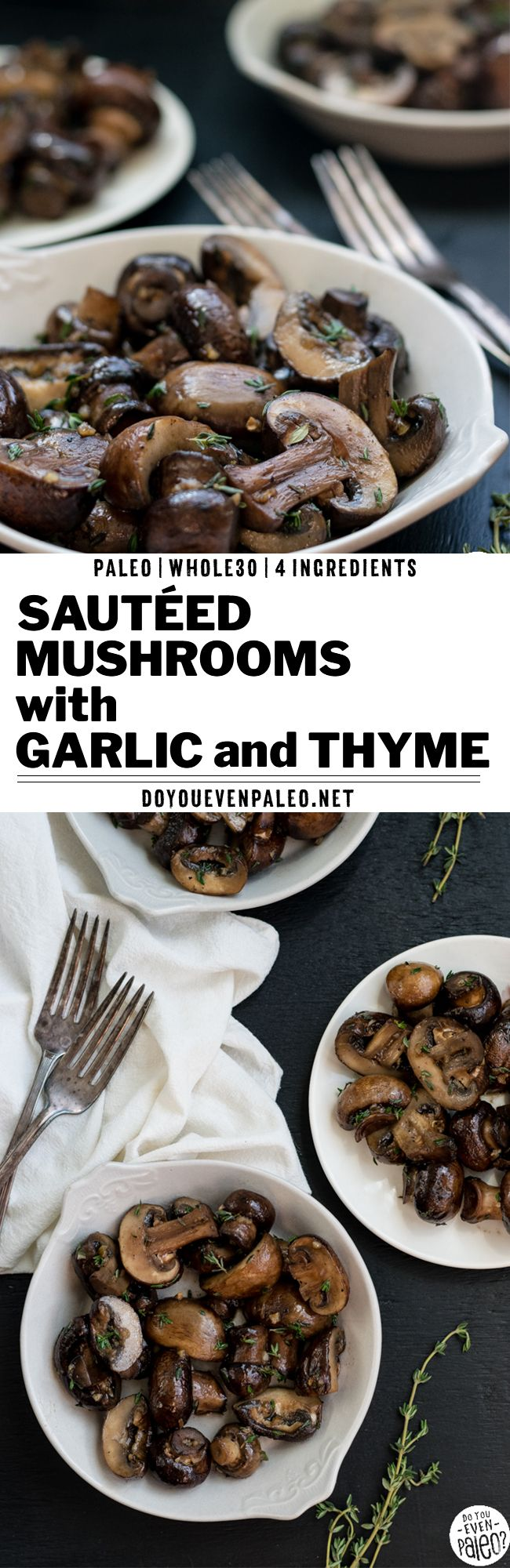 This easy mushroom recipe takes less than 10 minutes and uses only 4 ingredients. With garlic and thyme, this side dish is the perfect accompaniment to steak or chicken. A healthy mushroom recipe that's also paleo, gluten free, Whole30, clean eating, and vegetarian! | DoYouEvenPaleo.net #paleo #doyouevenpaleo #whole30