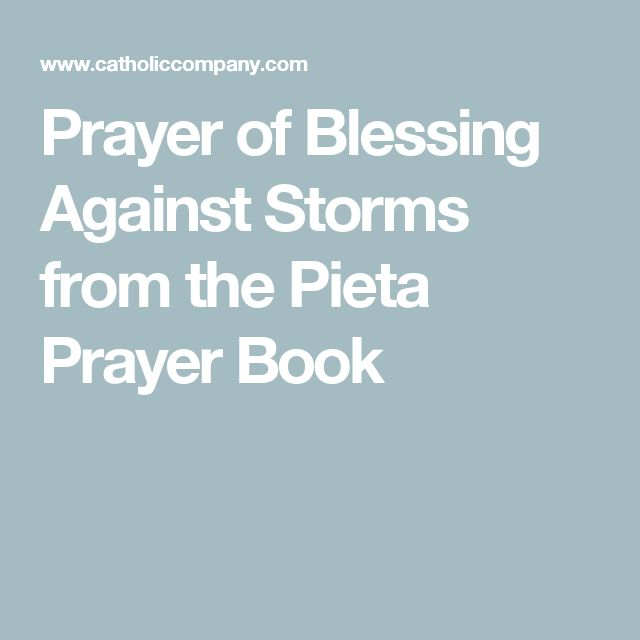 Prayer of Blessing Against Storms from the Pieta Prayer Book