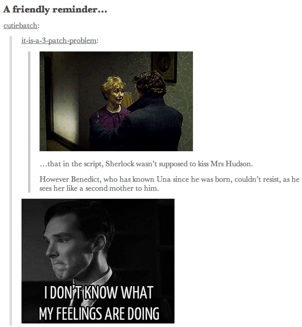 """A friendly reminder that in the script, Sherlock wasn't supposed to kiss Mrs. Hudson. However Benedict, who has known Una since he was born, couldn't resist, as he sees her like a second mother to him."""""""