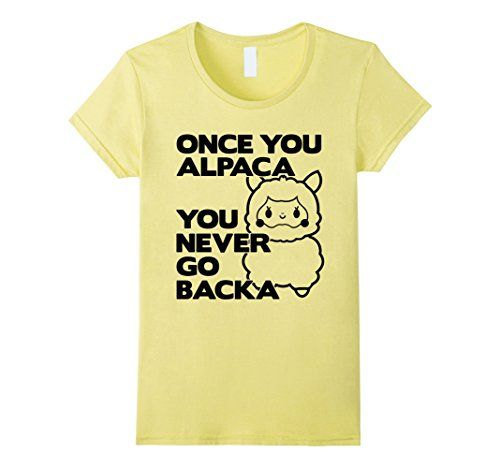 Womens Once You Alpaca You Never Go Backa T-Shirt - Men, ...