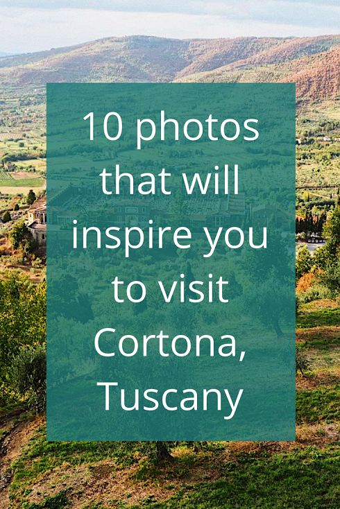 """Adoration 4 Adventure's10 photos that will inspire you to visit Cortona, Tuscany, Italy, the gorgeous hilltop village from the book """"Under the Tuscan Sun""""."""