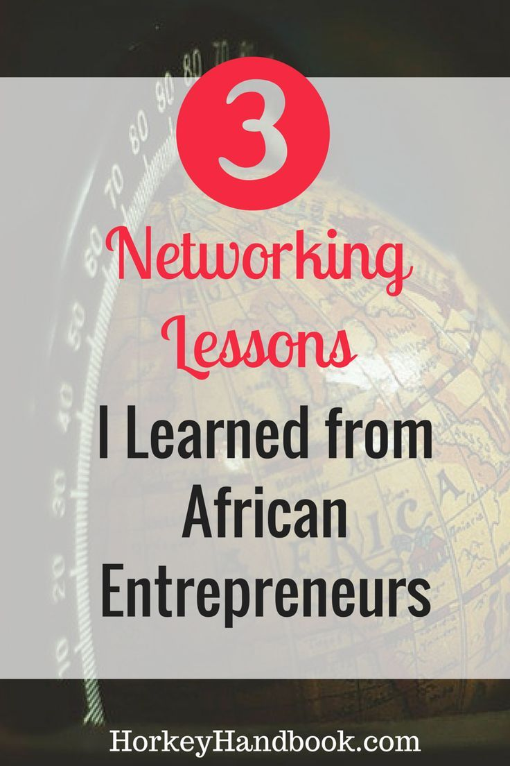3 Networking Lessons I Learned from African Entrepreneurs and how that's helping my freelance business