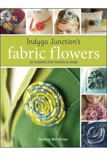 Indygo Junction's Fabric Flowers | Indygo Junction: Indygo Junction S, Books, Amy Barickman, Fabric Flowers, Junction S Fabric, Fabrics, Craft Ideas, Flowers Book