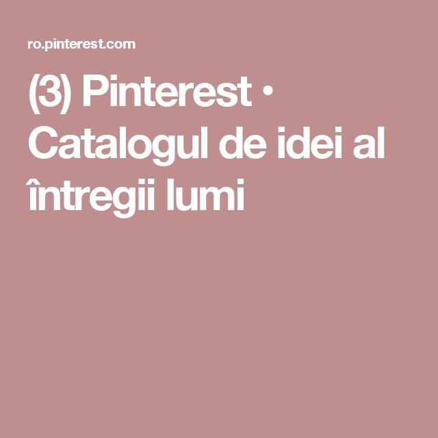 (3) Pinterest • Catalogul de idei al întregii lumi