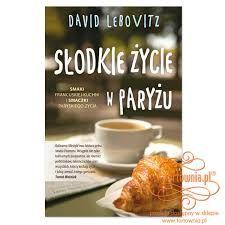 David Lebovitz - Słodkie życie w ParyżuGoogle