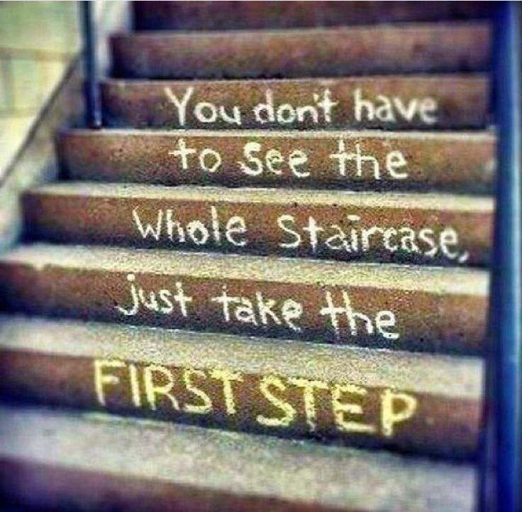 Sometimes it's hard to remember that the journey of change, moving forward or healing is really just that a 'journey'. Don't be discouraged by the whole flight of stairs. Let it be your goal to focus on one step at a time and celebrate each step made in preparation to take your next!