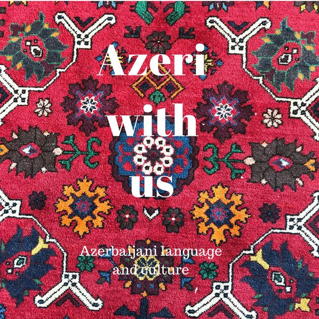 Learn Azeri with us: Azerbaijani language and culture podcast. by Nicola Beale and Fidan Adenium Asad - explorers and teachers on Apple Podcasts