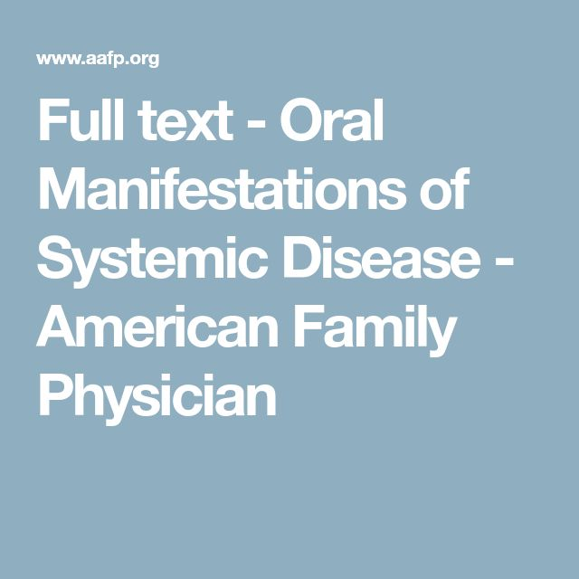 Full text - Oral Manifestations of Systemic Disease - American Family Physician