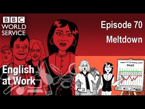 English at Work 70 - Meltdown (transcript video) - LinkEngPark