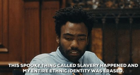 atlanta donald glover identity atlanta fx slavery this spooky thing called slavery happened and my entire ethnic identity was erased #humor #hilarious #funny #lol #rofl #lmao #memes #cute