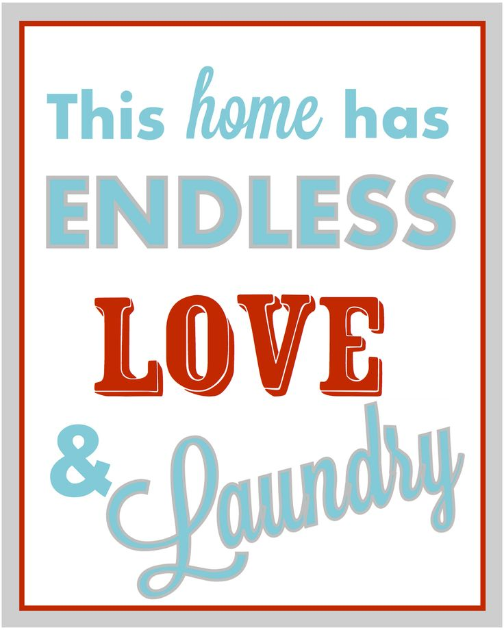 Cute Laundry sign. I found this free printable online, edited it to my liking and printed on printable canvas to hang in my turquoise laundry room in a red frame. Love it! ~Julie