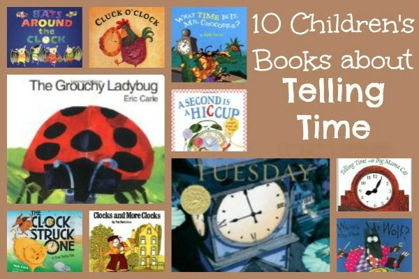 10 Children's books that introduce children to the concept of time telling and the function of clocks.