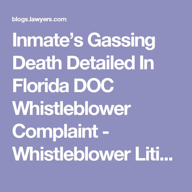 Inmate's Gassing Death Detailed In Florida DOC Whistleblower Complaint - Whistleblower Litigation Legal Blogs Posted by David J. Linesch - Lawyers.com