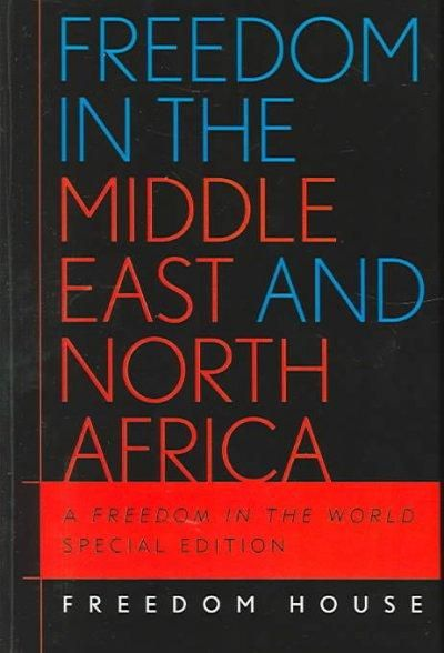 Freedom In The Middle East And North Africa: A Freedom In The World